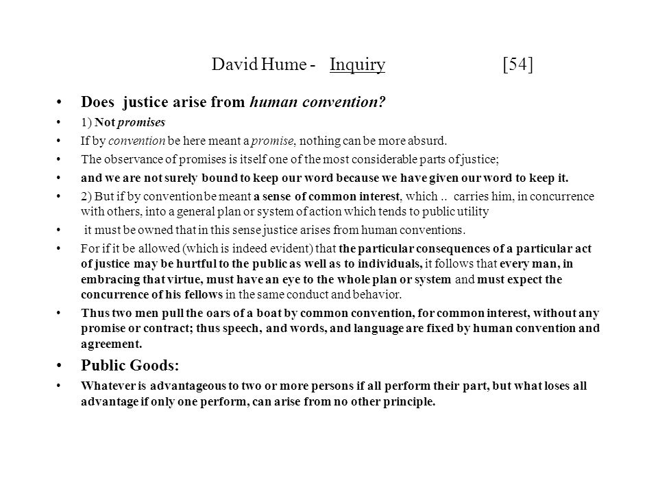 David Hume - Inquiry [54] Does justice arise from human convention
